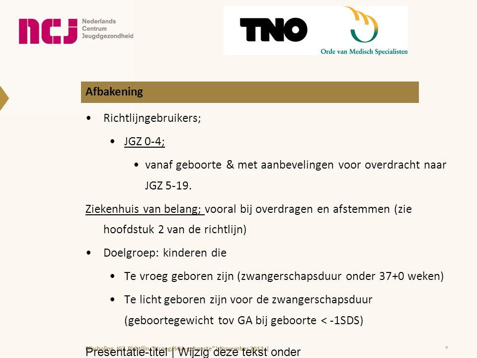 Afbakening Richtlijngebruikers; JGZ 0-4; vanaf geboorte & met aanbevelingen voor overdracht naar JGZ 5-19.