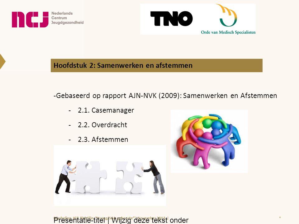 Belangrijkste aanbevelingen Hoofdstuk 2 Samenwerken en afstemmen 2.1.