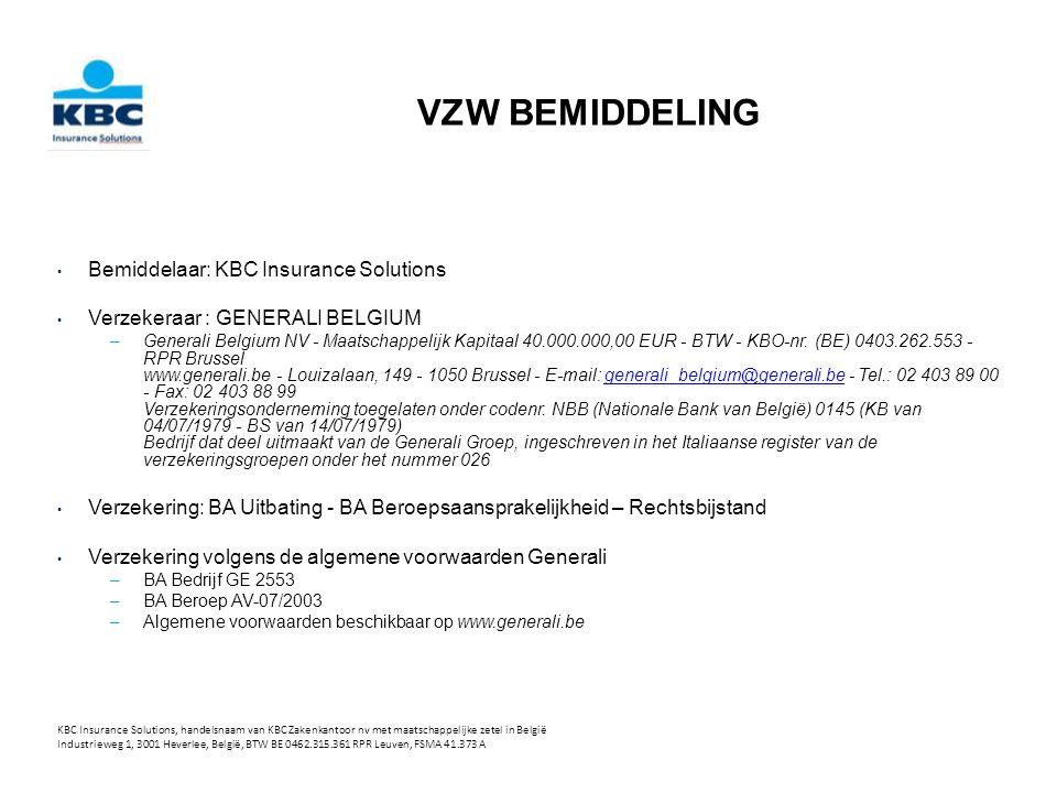 VZW BEMIDDELING Bemiddelaar: KBC Insurance Solutions Verzekeraar : GENERALI BELGIUM –Generali Belgium NV - Maatschappelijk Kapitaal 40.000.000,00 EUR - BTW - KBO-nr.