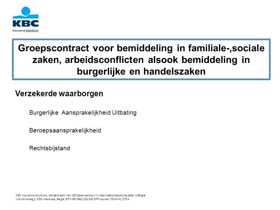Groepscontract voor bemiddeling in familiale-,sociale zaken, arbeidsconflicten alsook bemiddeling in burgerlijke en handelszaken Verzekerde waarborgen