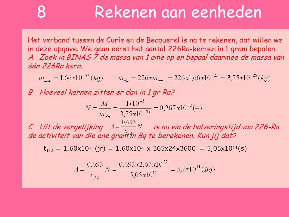 Het verband tussen de Curie en de Becquerel is na te rekenen, dat willen we in deze opgave. We gaan eerst het aantal 226Ra-kernen in 1 gram bepalen. A