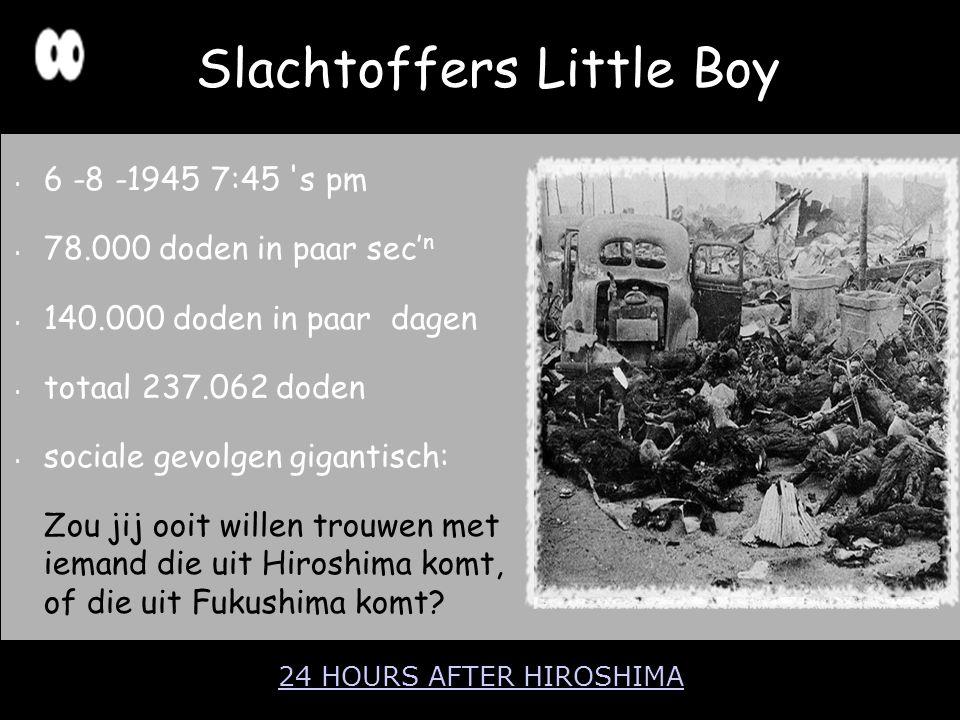 6 -8 -1945 7:45 's pm 78.000 doden in paar sec' n 140.000 doden in paar dagen totaal 237.062 doden sociale gevolgen gigantisch: Zou jij ooit willen tr