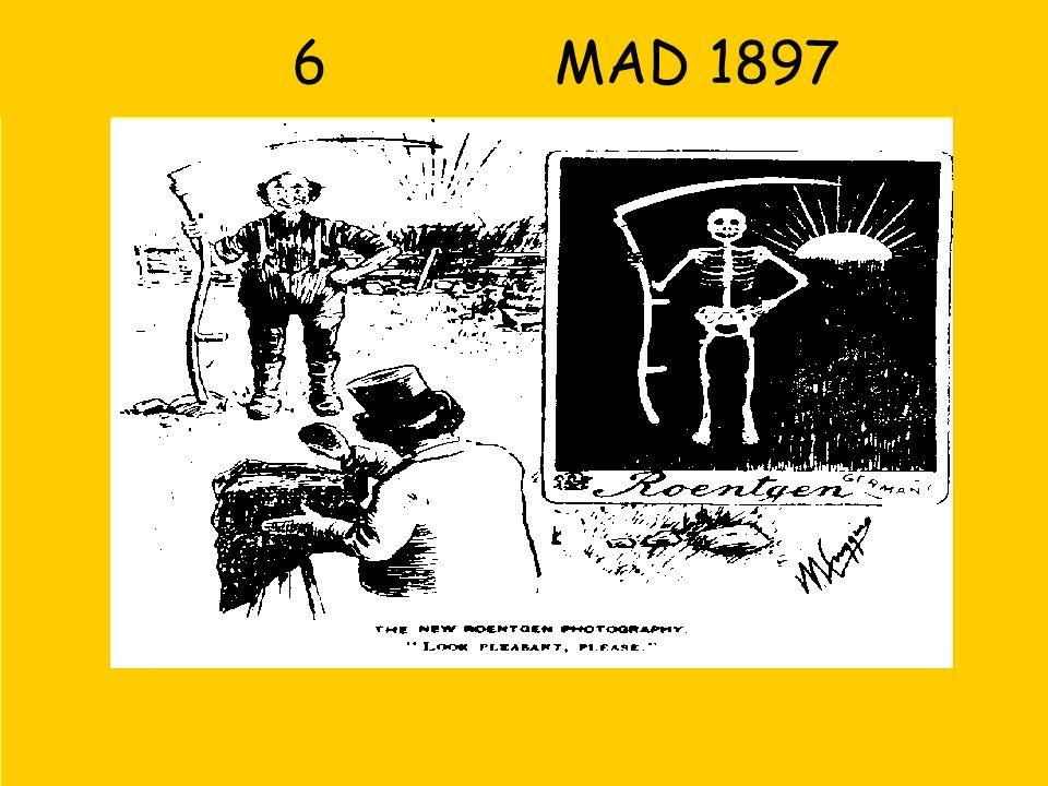 6 MAD 1897 1Zon wordt licht getekend  zon als bron van röntgenstraling (net als zeis, botten, gras,.. ) 2Botten zichtbaar omdat straling daar NIET do
