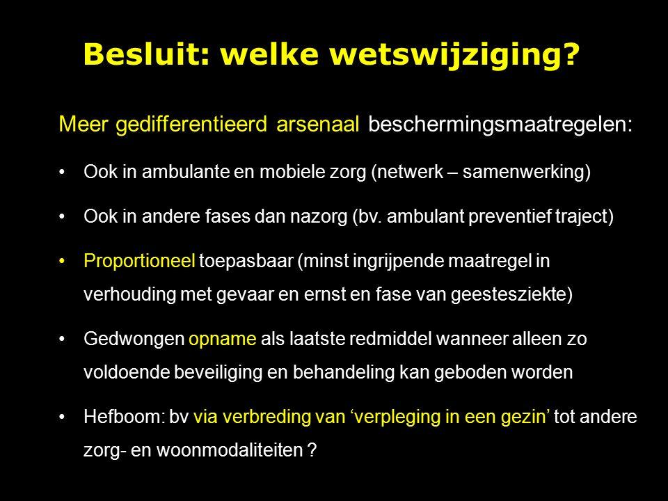 Meer gedifferentieerd arsenaal beschermingsmaatregelen: Ook in ambulante en mobiele zorg (netwerk – samenwerking) Ook in andere fases dan nazorg (bv.