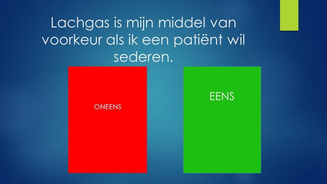 Lachgas is mijn middel van voorkeur als ik een patiënt wil sederen. ONEENS EENS