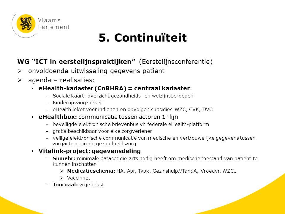 """5. Continuïteit WG """"ICT in eerstelijnspraktijken"""" (Eerstelijnsconferentie)  onvoldoende uitwisseling gegevens patiënt  agenda – realisaties: eHealth"""