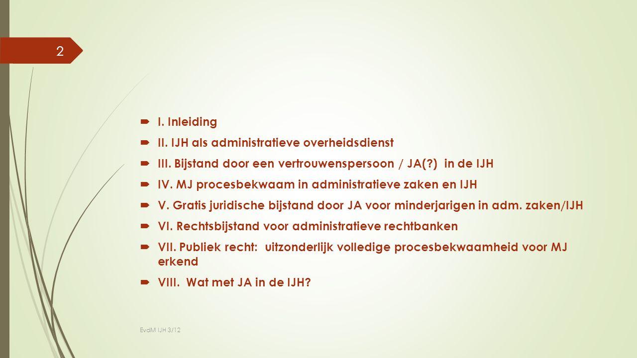  I. Inleiding  II. IJH als administratieve overheidsdienst  III.