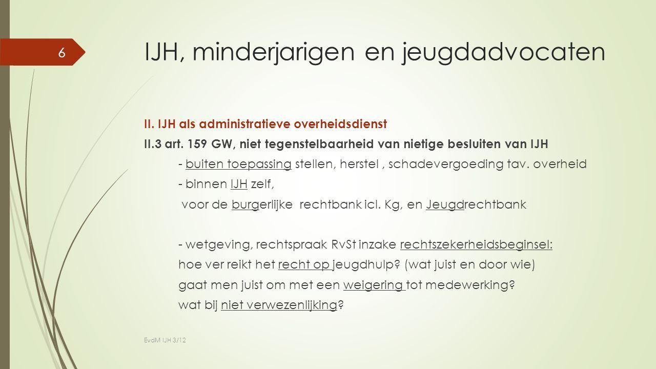 IJH, minderjarigen en jeugdadvocaten II. IJH als administratieve overheidsdienst II.3 art.