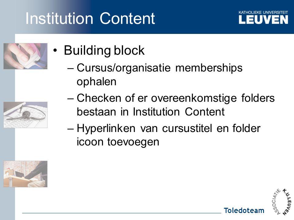 Toledoteam Institution Content Building block –Cursus/organisatie memberships ophalen –Checken of er overeenkomstige folders bestaan in Institution Content –Hyperlinken van cursustitel en folder icoon toevoegen