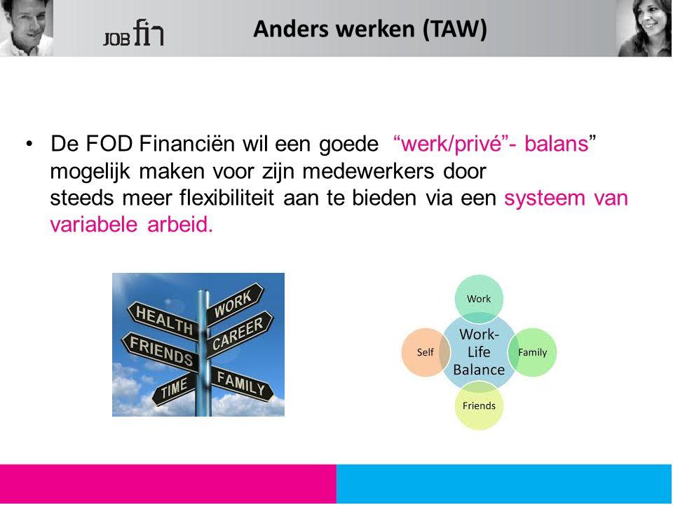 """De FOD Financiën wil een goede """"werk/privé""""- balans"""" mogelijk maken voor zijn medewerkers door steeds meer flexibiliteit aan te bieden via een systeem"""