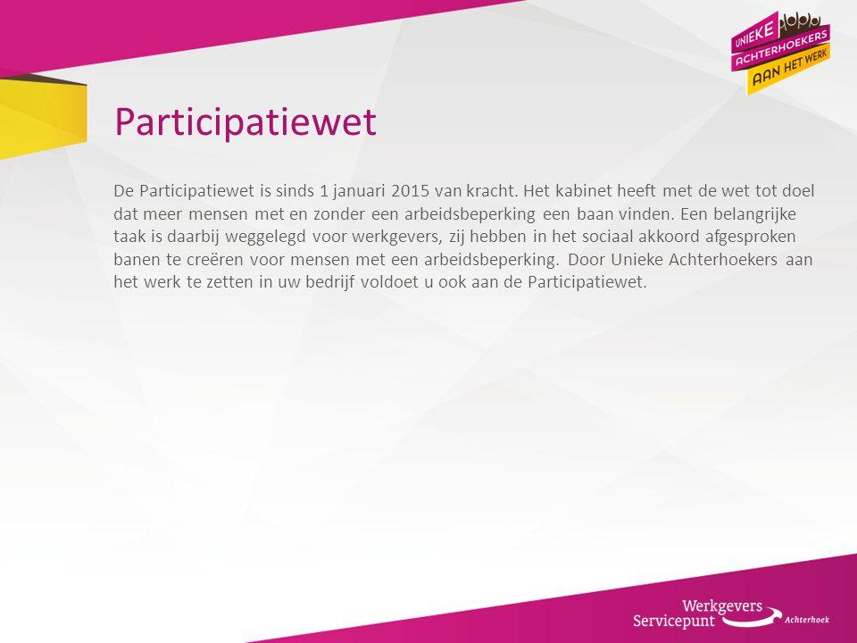 Participatiewet De Participatiewet is sinds 1 januari 2015 van kracht. Het kabinet heeft met de wet tot doel dat meer mensen met en zonder een arbeids