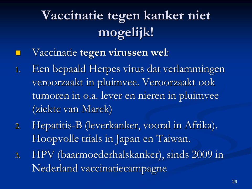 26 Vaccinatie tegen kanker niet mogelijk.