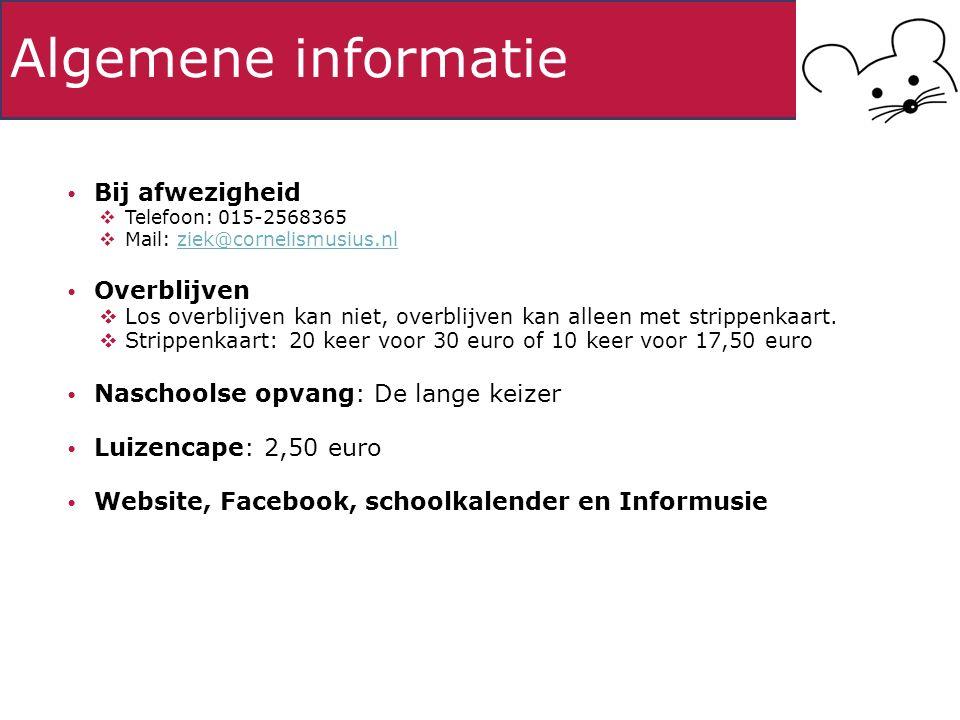 Algemene informatie Bij afwezigheid  Telefoon: 015-2568365  Mail: ziek@cornelismusius.nlziek@cornelismusius.nl Overblijven  Los overblijven kan nie