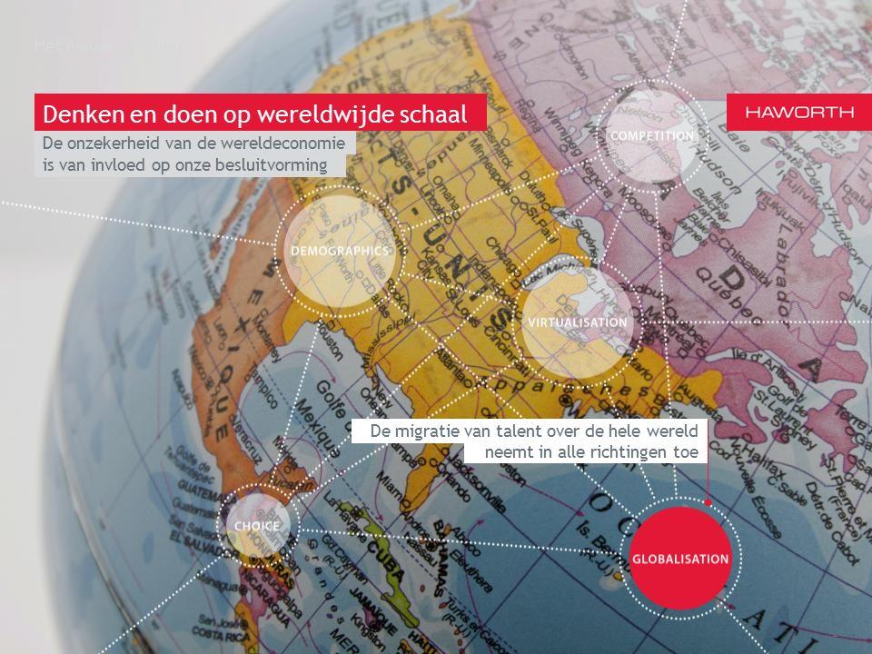 March 13th 2014 | Berlin Het nieuwe werken 2 Denken en doen op wereldwijde schaal neemt in alle richtingen toe is van invloed op onze besluitvorming De migratie van talent over de hele wereld De onzekerheid van de wereldeconomie