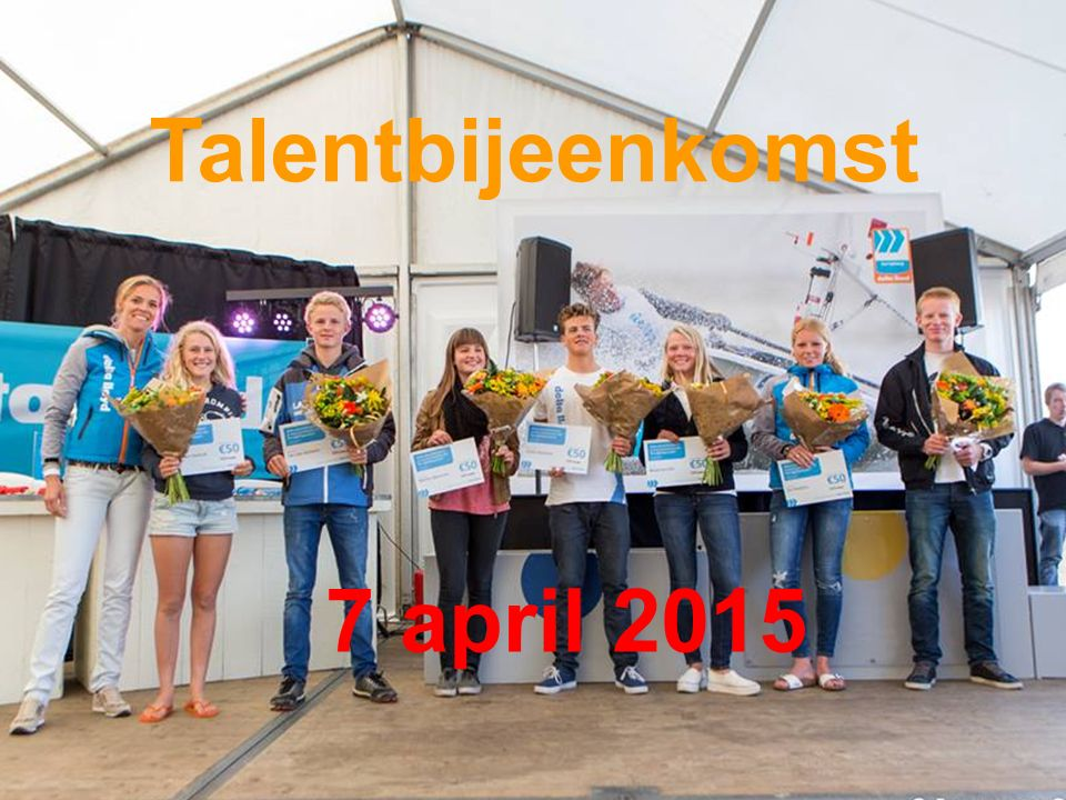 7 april 2015 Talentbijeenkomst