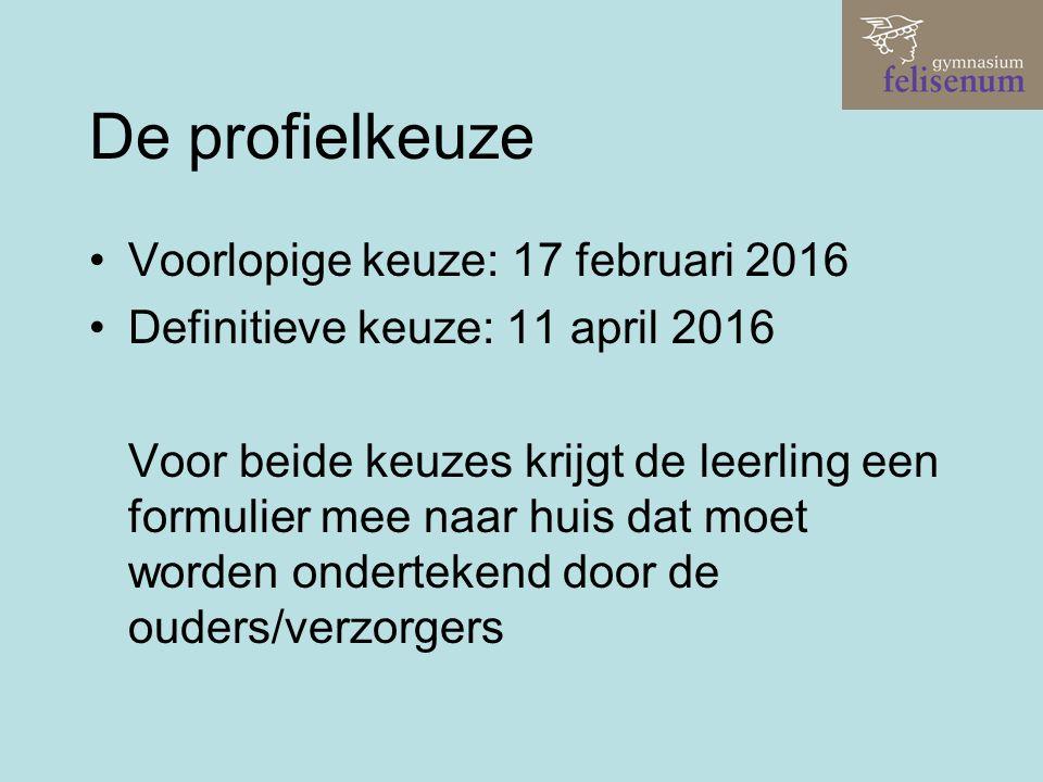 De profielkeuze Voorlopige keuze: 17 februari 2016 Definitieve keuze: 11 april 2016 Voor beide keuzes krijgt de leerling een formulier mee naar huis d