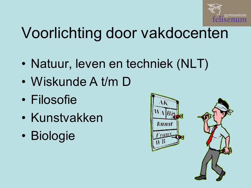 Voorlichting door vakdocenten Natuur, leven en techniek (NLT) Wiskunde A t/m D Filosofie Kunstvakken Biologie