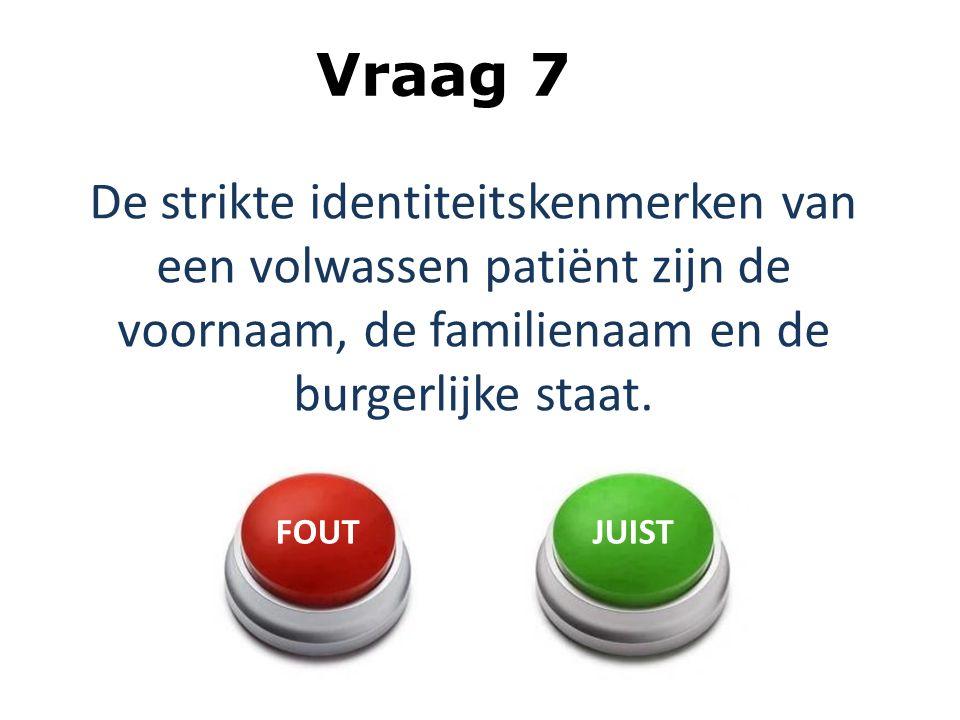 De strikte identiteitskenmerken van een volwassen patiënt zijn de voornaam, de familienaam en de burgerlijke staat.