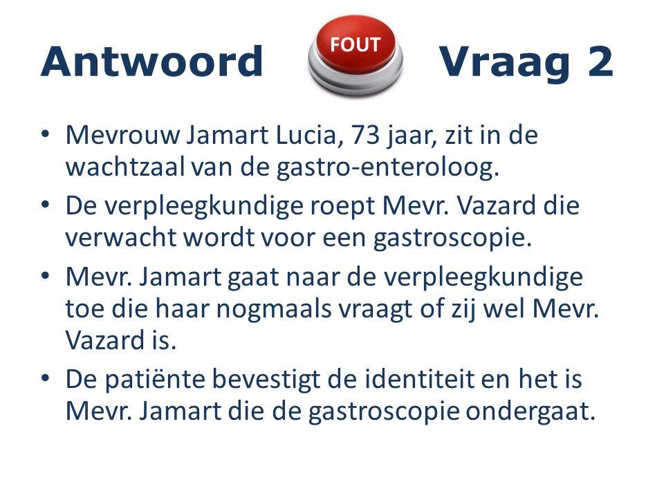 AntwoordVraag 2 Mevrouw Jamart Lucia, 73 jaar, zit in de wachtzaal van de gastro-enteroloog.