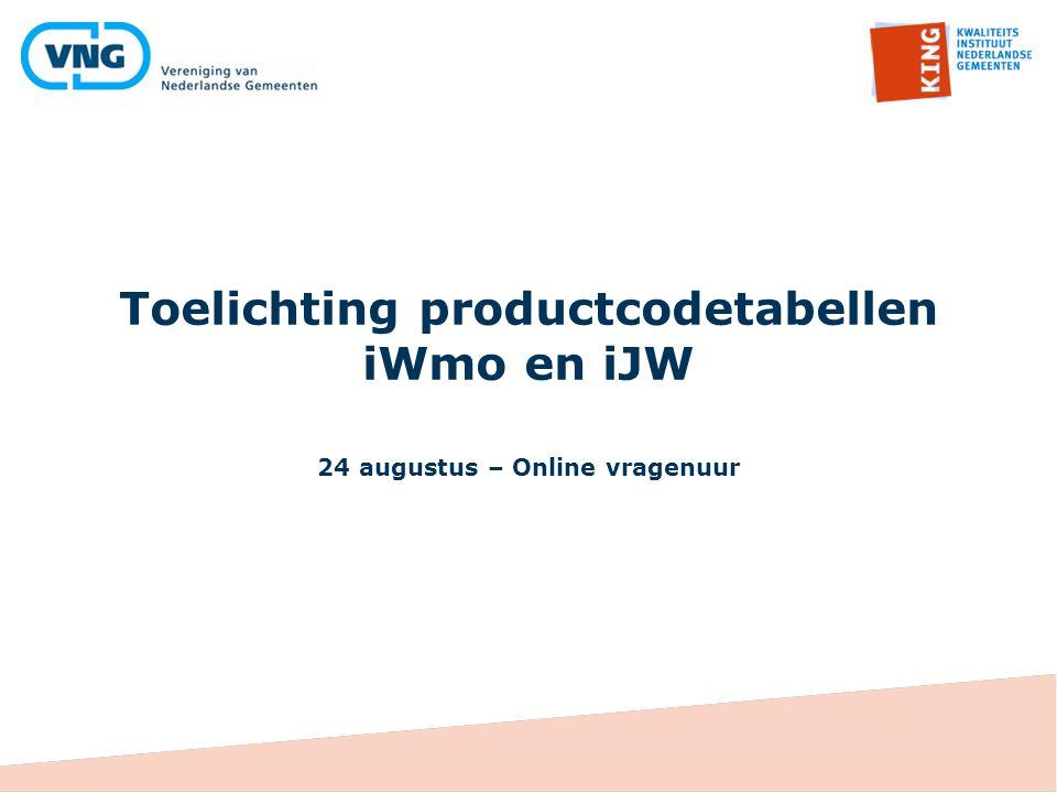 Toelichting productcodetabellen iWmo en iJW 24 augustus – Online vragenuur