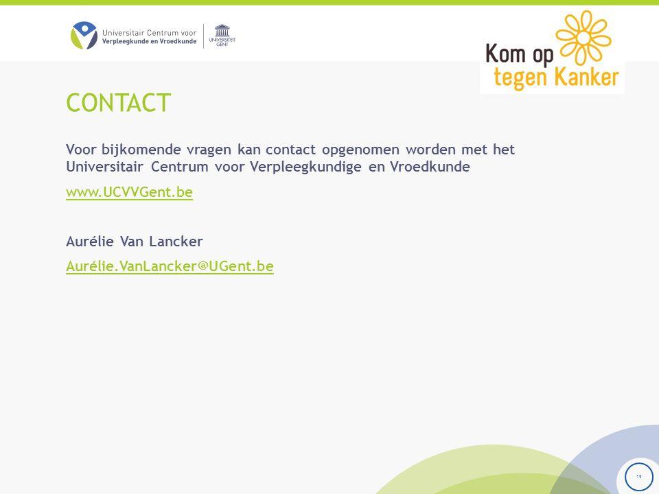 CONTACT Voor bijkomende vragen kan contact opgenomen worden met het Universitair Centrum voor Verpleegkundige en Vroedkunde www.UCVVGent.be Aurélie Va