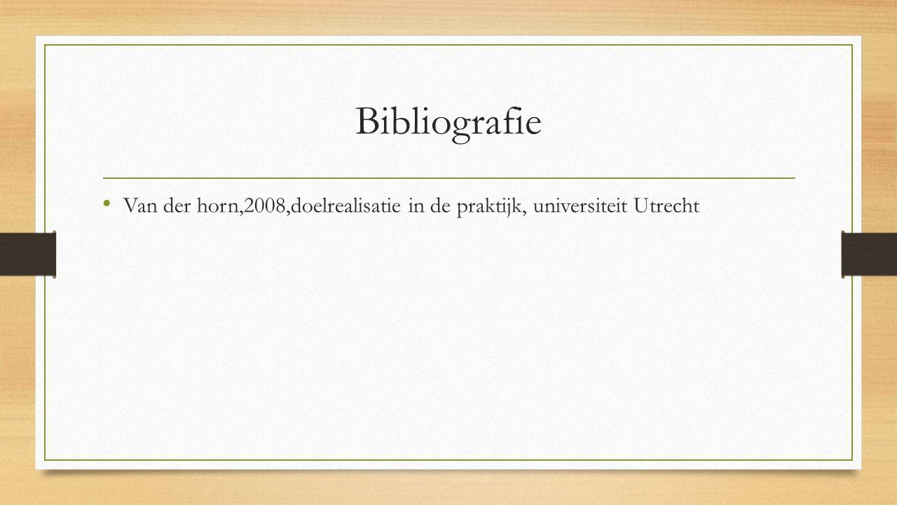 Bibliografie Van der horn,2008,doelrealisatie in de praktijk, universiteit Utrecht