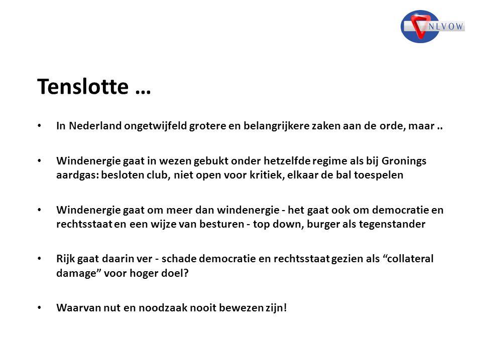 Tenslotte … In Nederland ongetwijfeld grotere en belangrijkere zaken aan de orde, maar.. Windenergie gaat in wezen gebukt onder hetzelfde regime als b