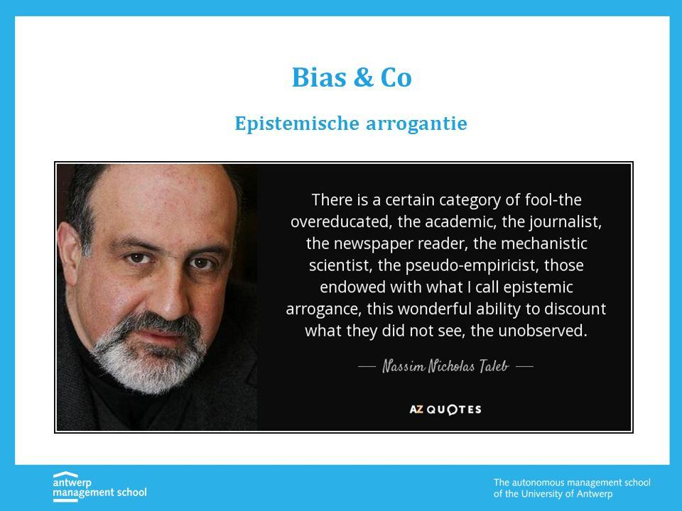 Bias & Co Epistemische arrogantie