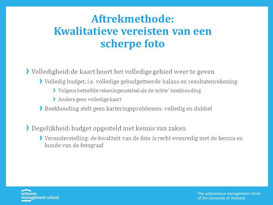 Aftrekmethode: Kwalitatieve vereisten van een scherpe foto Volledigheid: de kaart hoort het volledige gebied weer te geven Volledig budget, i.e. volle