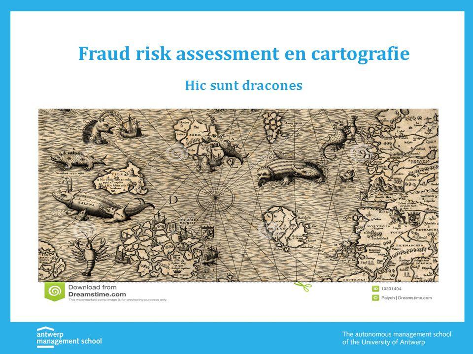 Fraud risk assessment en cartografie Hic sunt dracones
