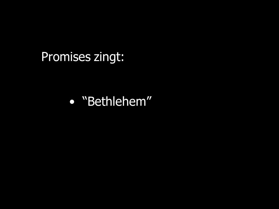 Promises zingt: Bethlehem