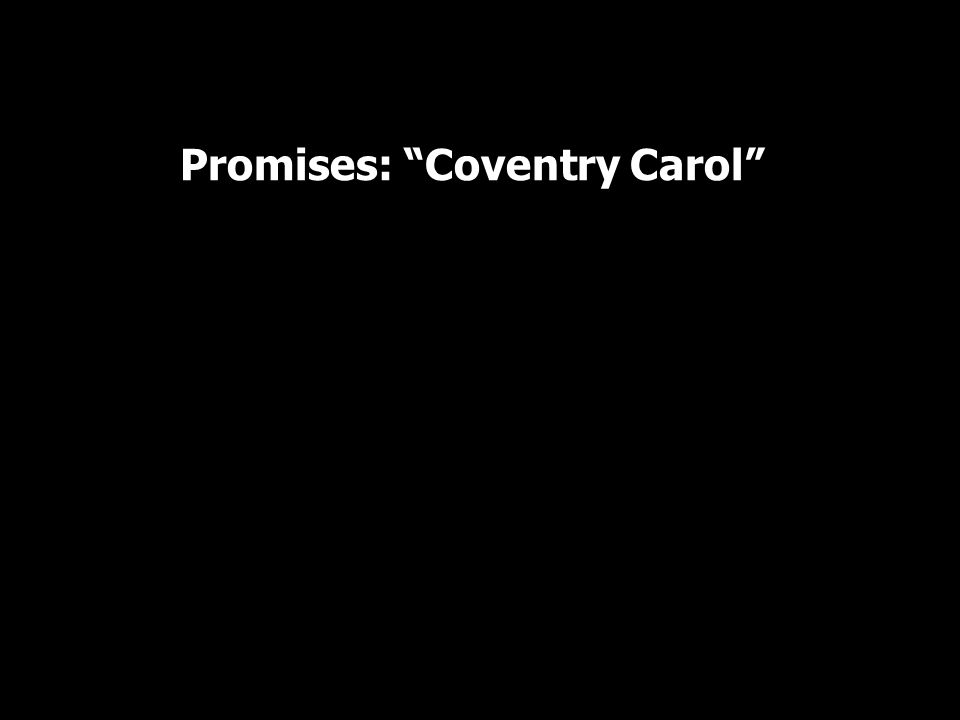Promises: Coventry Carol