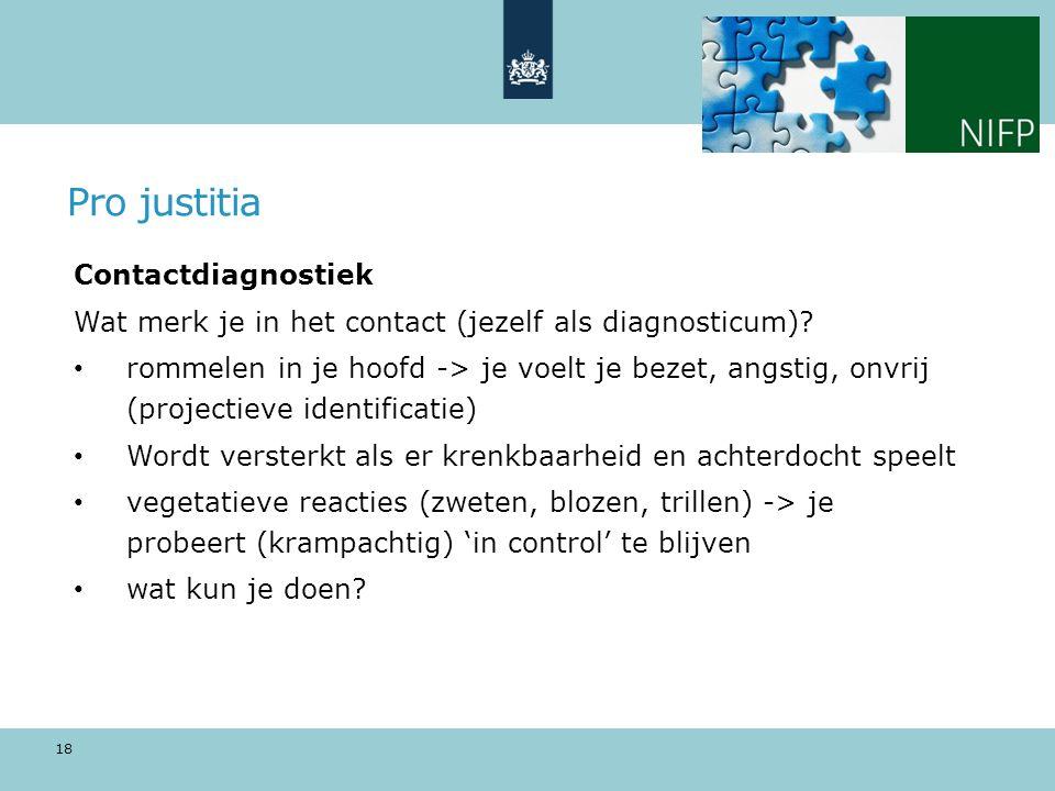 Pro justitia Contactdiagnostiek Wat merk je in het contact (jezelf als diagnosticum).