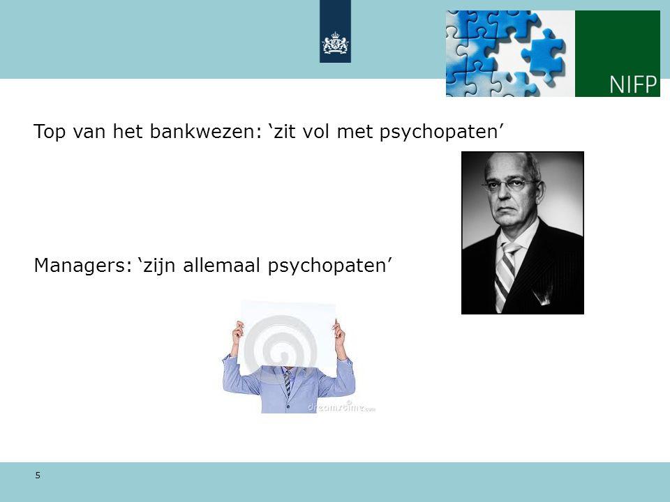 Top van het bankwezen: 'zit vol met psychopaten' Managers: 'zijn allemaal psychopaten' 5
