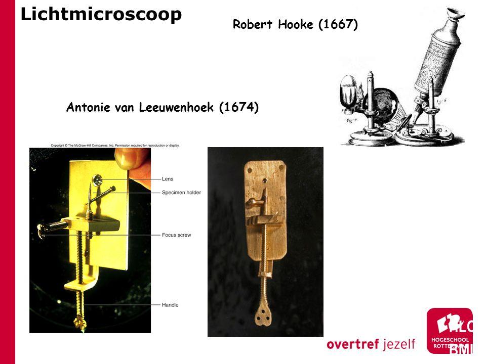 Lichtmicroscoop HLO BML Antonie van Leeuwenhoek (1674) Robert Hooke (1667)