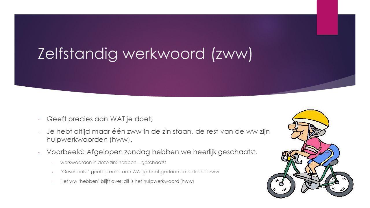 Hulpwerkwoord (hww) - Wanneer er twee of meer werkwoorden in de zin staan; - Het werkwoord dat niet precies aangeeft wat je doet.