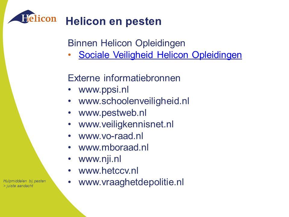 Helicon en pesten Binnen Helicon Opleidingen Sociale Veiligheid Helicon Opleidingen Externe informatiebronnen www.ppsi.nl www.schoolenveiligheid.nl ww