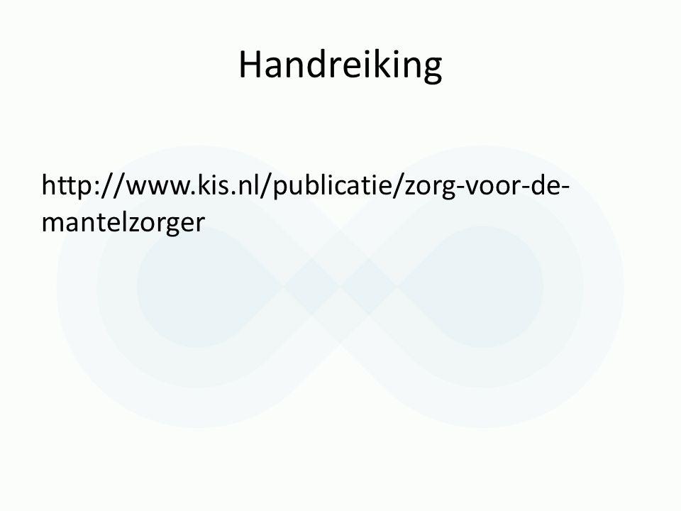 Handreiking http://www.kis.nl/publicatie/zorg-voor-de- mantelzorger