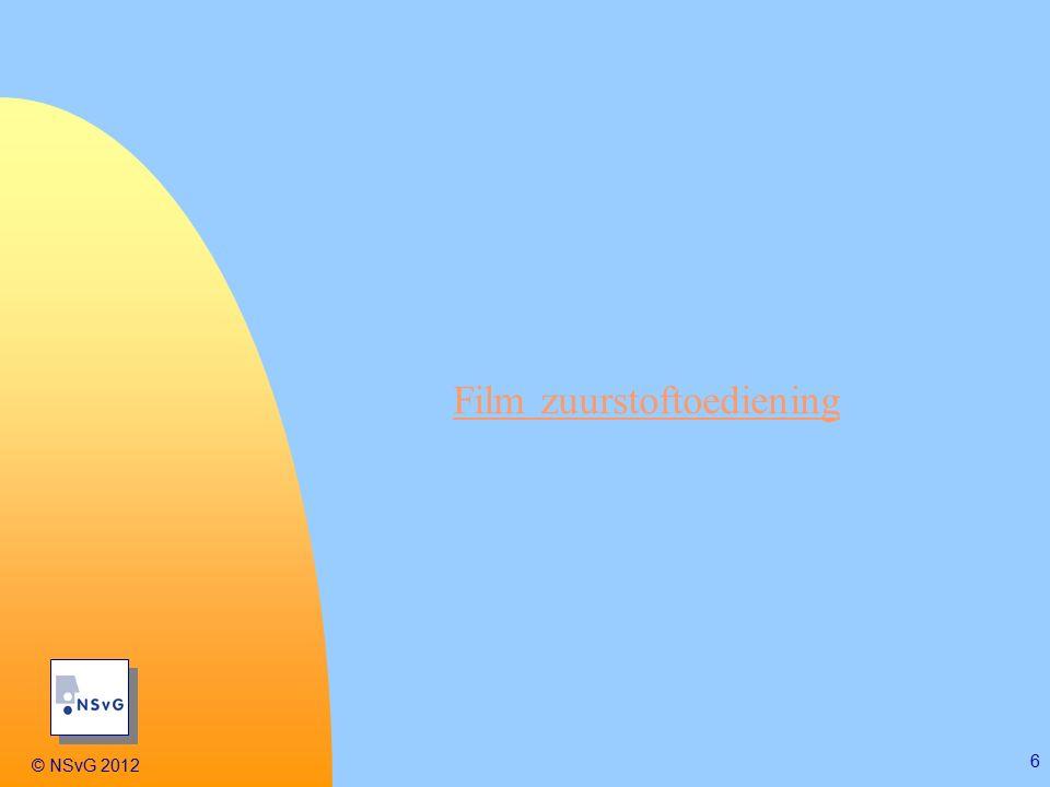 © NSvG 2012 6 Film zuurstoftoediening