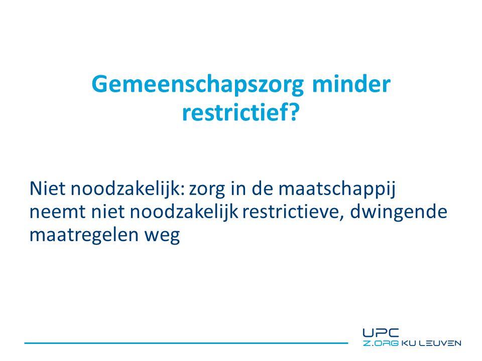 Gemeenschapszorg minder restrictief.