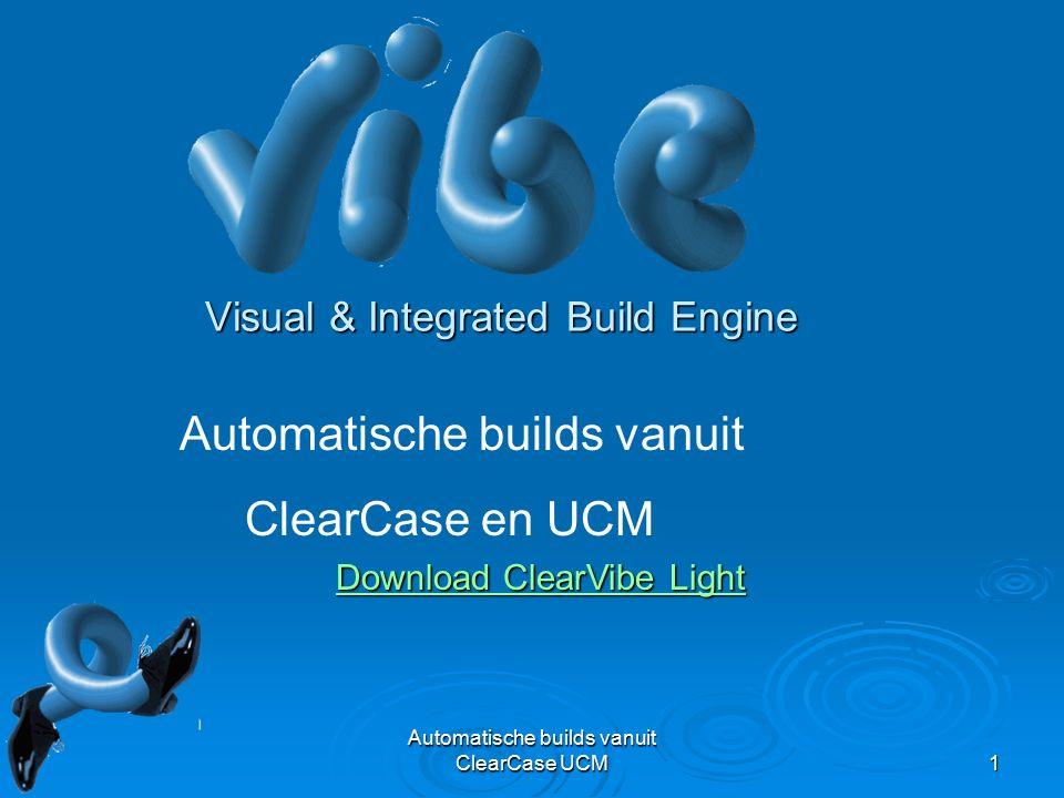 Automatische builds vanuit ClearCase UCM12 Base  Component  Baseline & Promotion levels  Stream & Projects  UCM View  Deliver/Recommend/Rebase  Policies ClearCase Project Explorer  Geeft goed overzicht van het archief, Wie werkt aan welke aktiviteiten op welke versies van welke projecten UCM  Directory  Label  Config Spec  Base View VS