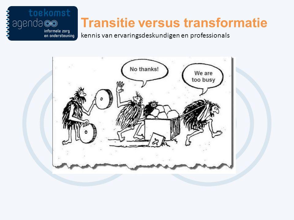 Transitie versus transformatie kennis van ervaringsdeskundigen en professionals