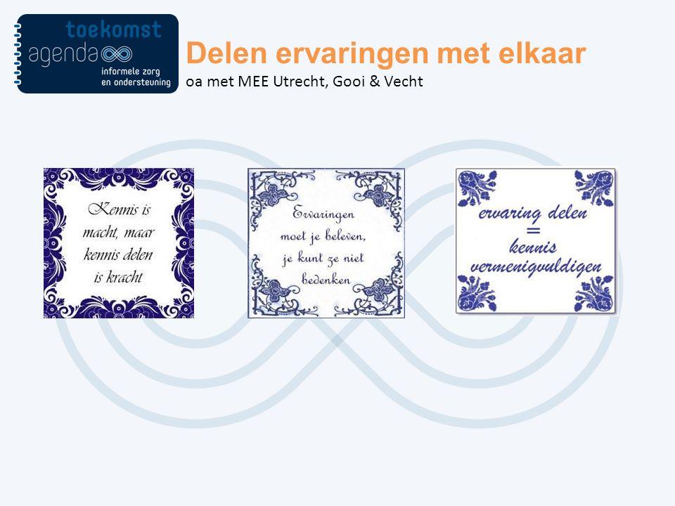 Delen ervaringen met elkaar oa met MEE Utrecht, Gooi & Vecht