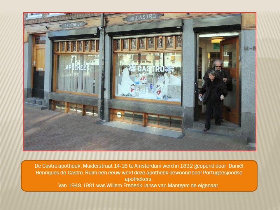 De Castro apotheek, Muiderstraat 14-16 te Amsterdam werd in 1832 geopend door Daniël Henriques de Castro.