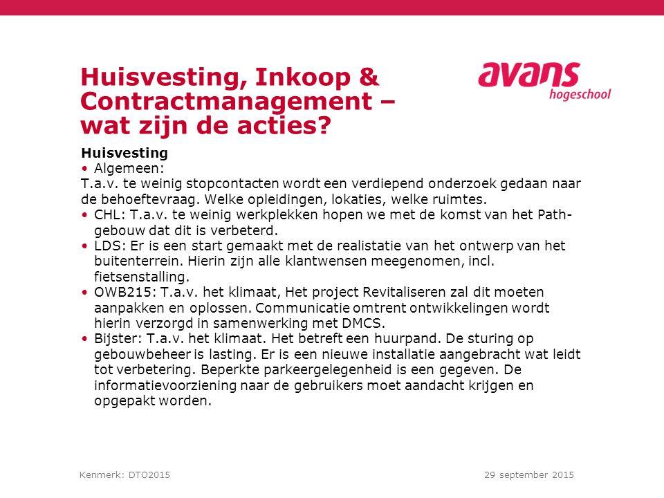 Kenmerk: DTO201529 september 2015 Huisvesting, Inkoop & Contractmanagement – wat zijn de acties.