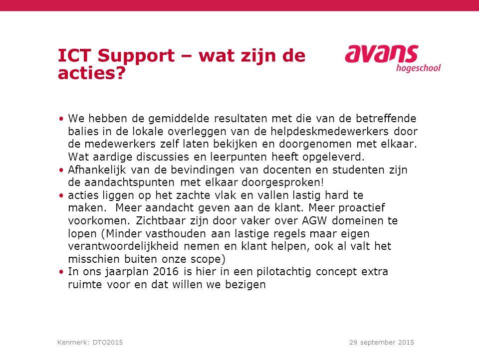Kenmerk: DTO201529 september 2015 ICT Support – wat zijn de acties.