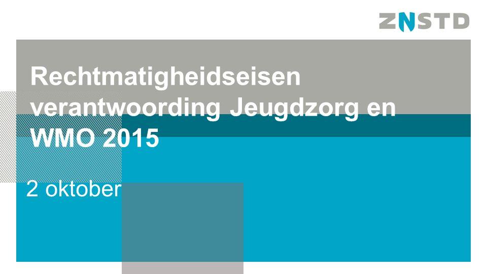 Rechtmatigheidseisen verantwoording Jeugdzorg en WMO 2015 2 oktober