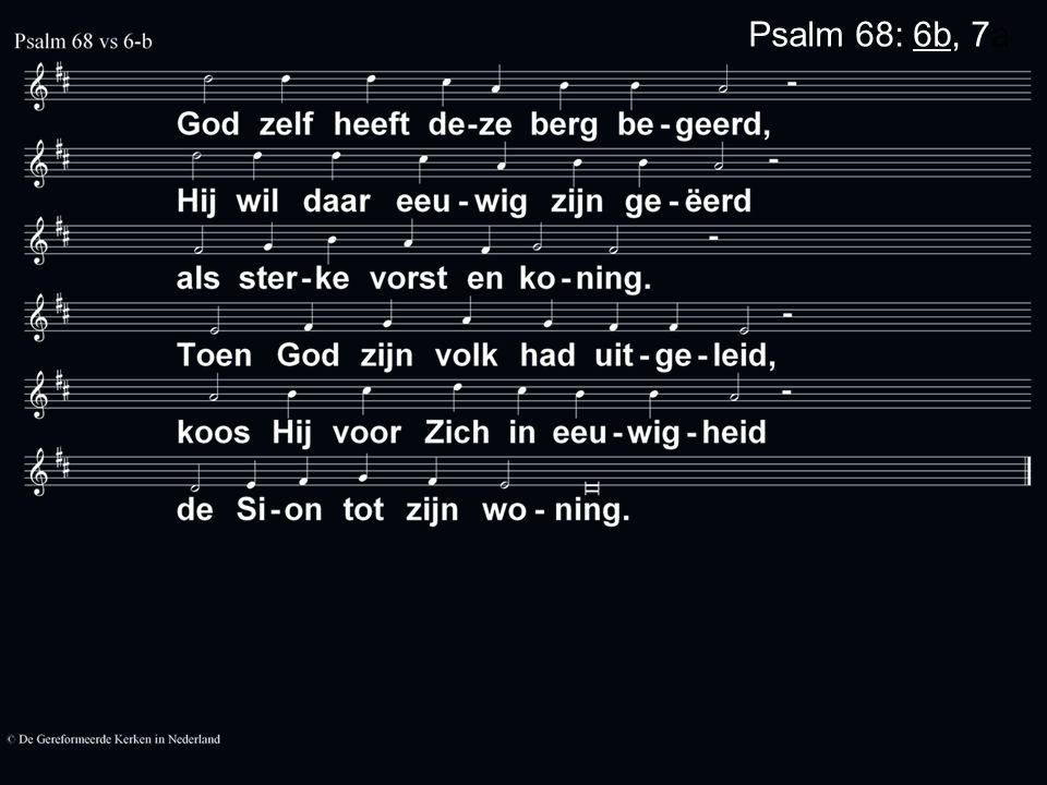 Psalm 68: 6b, 7a