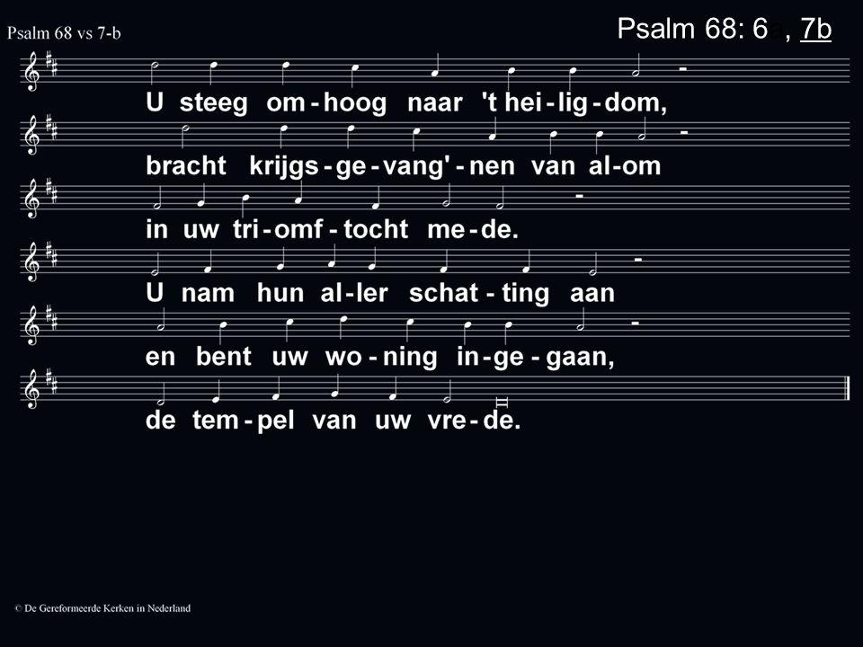 Psalm 68: 6a, 7b