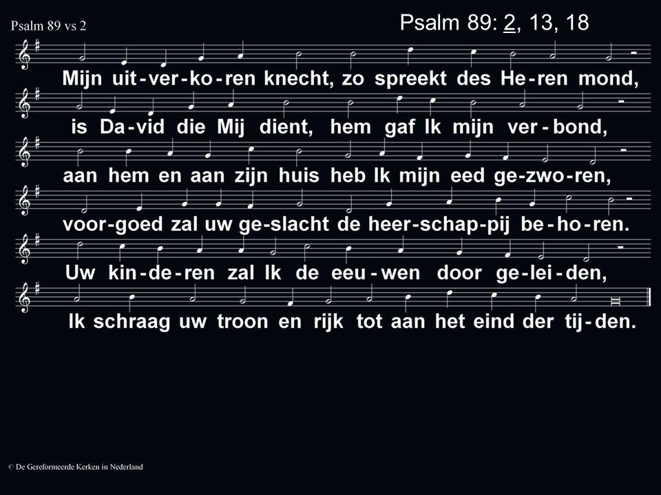Psalm 89: 2, 13, 18